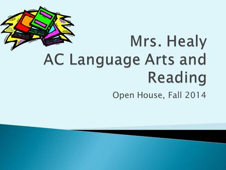 Open House, Fall 2014.  Following Core Curriculum again this year. ◦ Reading focuses on reading strategies, while Language Arts focuses on grammar and.