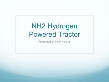 NH2 Hydrogen Powered Tractor