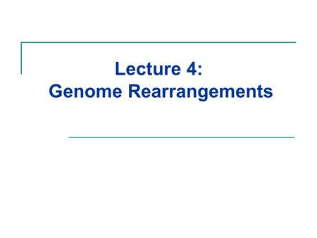 Lecture 4: Genome Rearrangements. End Sequence Profiling (ESP) C. Collins and S. Volik (UCSF Cancer Center) 1)Pieces of tumor genome: clones (100- 250kb).