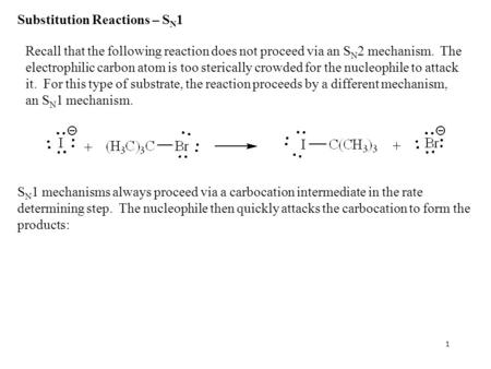 S N 1 mechanisms always proceed via a carbocation intermediate in the rate determining step. The nucleophile then quickly attacks the carbocation to form.