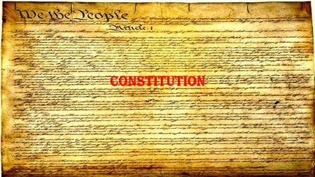 CONSTITUTION. Preamble We the people of the United States, in order to form a more perfect union, establish justice, insure domestic tranquility, provide.