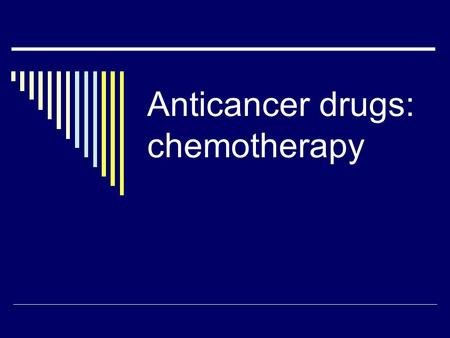 Anticancer drugs: chemotherapy. Hormonal treatment  Hormone-receptor positive (hormone dependent) forms of breast, prostate and ovarian cancer are subject.