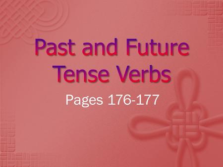 Pages 176-177.  SPI 0501.1.2 Identify the correct use of verbs (i.e., action/linking, regular/irregular, agreement, tenses) within context.