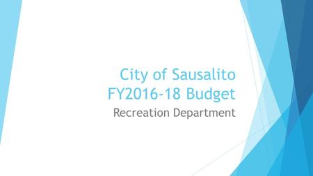 City of Sausalito FY2016-18 Budget Recreation Department.