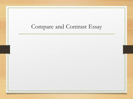 Compare and Contrast Essay for Compare and Contrast Essay.