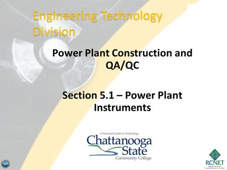 Power Plant Construction and QA/QC Section 5.1 – Power Plant Instruments Engineering Technology Division.