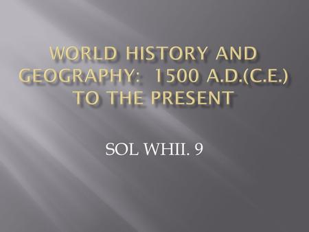 SOL WHII. 9.  The Industrial Revolution began in England and spread to the rest of Western Europe and the United States.