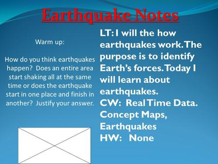 Earthquake Notes Warm up: