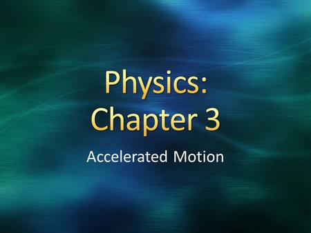 Accelerated Motion. Acceleration Copyright © McGraw-Hill Education 3-1: Acceleration The rate at which an object's velocity changes. Measured in m/s 2.