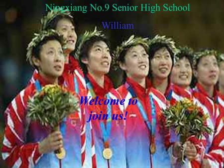 Welcome to join us! Ningxiang No.9 Senior High School William.