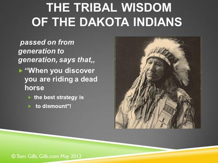 The tribal wisdom of the Dakota Indians