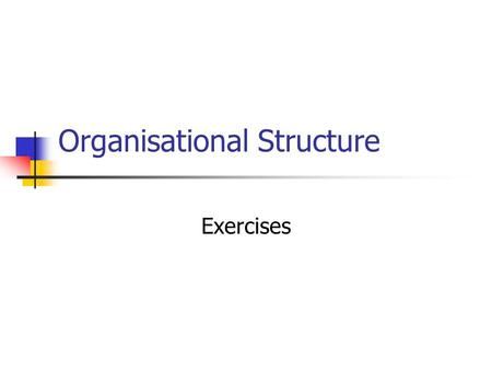 Organisational Structure Exercises. Question 1 What are the major functions and levels in an organisation? How do the information systems used in an organisation.
