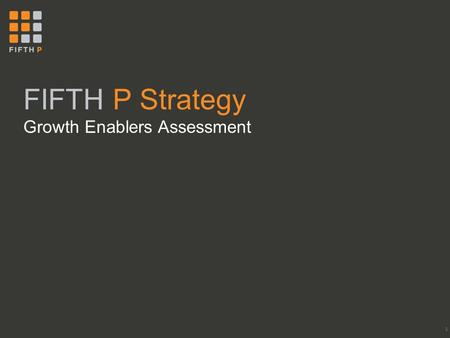 FIFTH P Strategy Growth Enablers Assessment 1. Industry landscape and challenges in managing performance 1 1 An effective way through a challenging landscape.