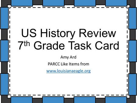 US History Review 7 th Grade Task Card Amy Ard PARCC Like Items from www.louisianaeagle.org.