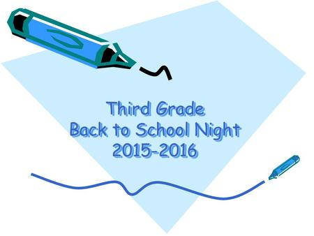 Third Grade Back to School Night 2015-2016. Contact Information When in doubt, send in a note. We try to check email in the morning and afternoon, but.