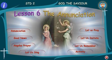 STD 2GOD THE SAVIOUR. STD IIGOD THE SAVIOUR Annunciation The Annunciation A virgin named Mary lived in the town of Nazareth. Her marriage was fixed with.
