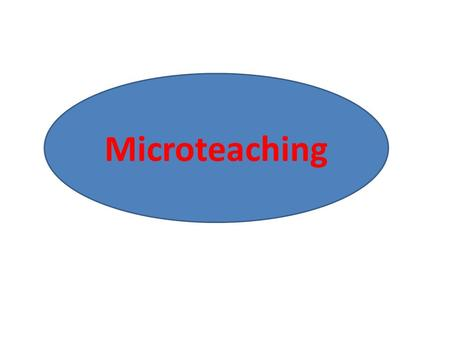 Microteaching.  It puts the teacher under the microscope.  All the faults of the teacher are observed.  The observer gives a constructive feedback.