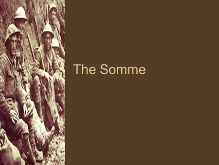 The Somme. What does this image tell us about the Somme?