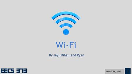 1 March 24, 2016 By Jay, Mihai, and Ryan Wi-Fi. 2 A GENDA ❖ Overview ➢ History ➢ The Big Picture ❖ IEEE 802.11 Standard ➢ Headers ➢ Payload ❖ Properties.
