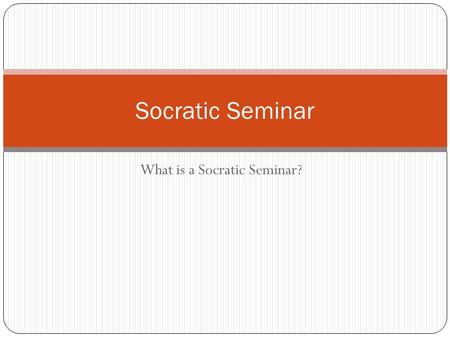 What is a Socratic Seminar? Socratic Seminar. What does Socratic mean? Socratic comes from the name Socrates. Socrates was a classic greek philosopher.