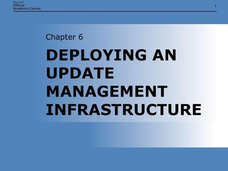 11 DEPLOYING AN UPDATE MANAGEMENT INFRASTRUCTURE Chapter 6.