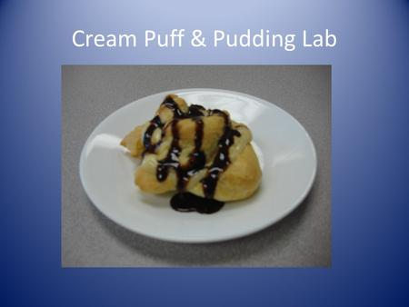 Cream Puff & Pudding Lab. 1. Preheat oven to 400  F. 2. Bring butter, water, and salt to a boil over medium heat in a 2 qt. saucepan. 3.Add flour all.