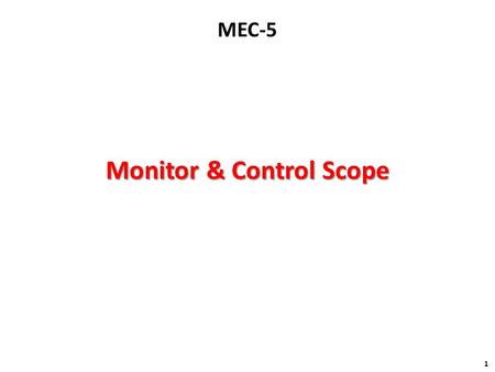 Monitor & Control Scope
