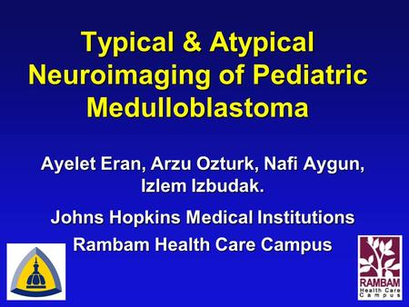Typical & Atypical Neuroimaging of Pediatric Medulloblastoma