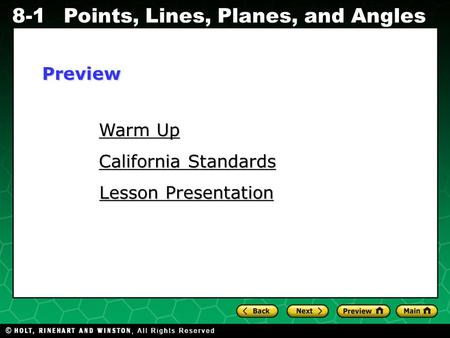 Holt CA Course 1 8-1 Points, Lines, Planes, and Angles Warm Up Warm Up California Standards California Standards Lesson Presentation Lesson PresentationPreview.