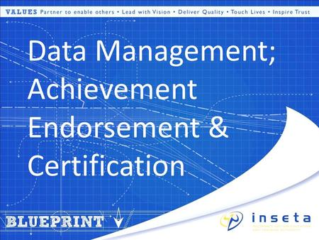 Data Management; Achievement Endorsement & Certification.