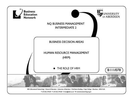 Business Management - Intermediate 2Business Decision Areas © Copyright free to Business Education Network members 2007/2008B111/078 – BDA 1.