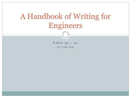 PAGE 52 – 61 07/10/04 A Handbook of Writing for Engineers.