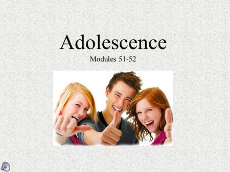 Adolescence Modules 51-52. Adolescence The period between childhood and adulthood From puberty (the start of sexual maturation) to independence from parents.