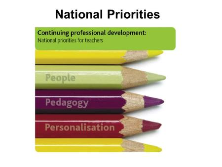 National Priorities. Definition of Effective CPD CPD consists of reflective activity designed to improve an individual's attributes, knowledge, understanding.