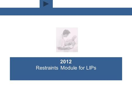 Menu 2012 Restraints Module for LIPs. Huntington Hospital CBL Menu Restraints are limited to those situations where there is appropriate clinical justification.