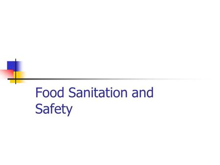 Food Sanitation and Safety. Kitchen Safety Burns and Scalds - Use appropriate size of pans on burners - turn pot handles in -use microwavable containers.