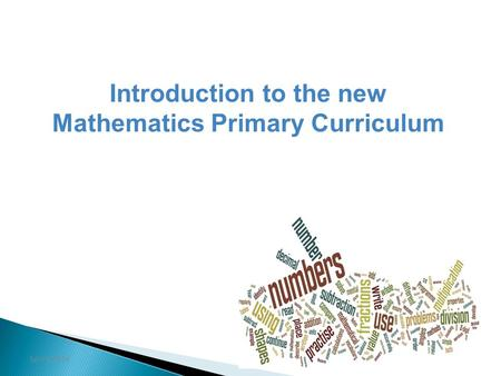 Introduction to the new Mathematics Primary Curriculum Spring 2014.