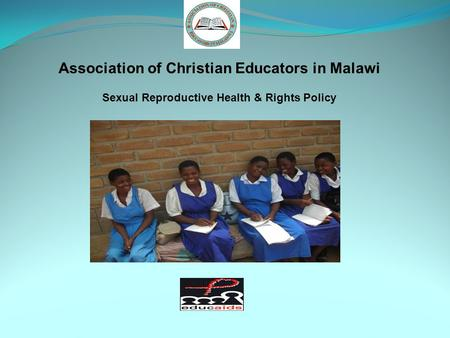 Association of Christian Educators in Malawi Sexual Reproductive Health & Rights Policy.
