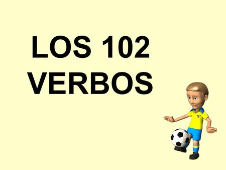 LOS 102 VERBOS. abrazar to hug adivinar to guess.
