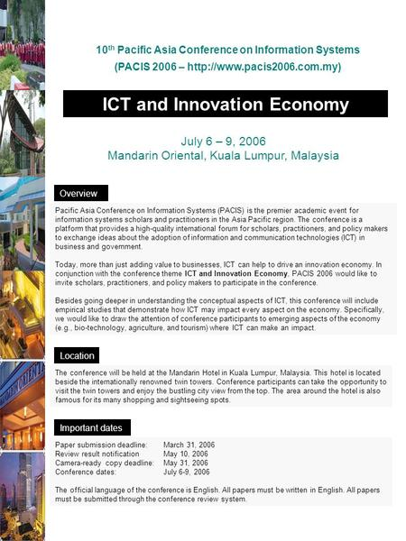 ICT and Innovation Economy July 6 – 9, 2006 Mandarin Oriental, Kuala Lumpur, Malaysia 10 th Pacific Asia Conference on Information Systems (PACIS 2006.