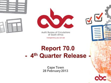Report 70.0 - 4 th Quarter Release - Cape Town 28 February 2013.
