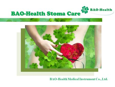 BAO-Health Stoma Care BAO-Health Medical Instrument Co., Ltd.
