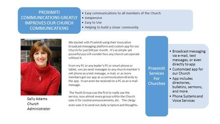 Easy communications to all members of the Church Inexpensive Easy to Use Helping to build a closer community PROXIMITI COMMUNICATIONS GREATLY IMPROVES.