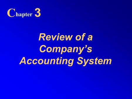 Review of a Company's Accounting System C hapter 3.