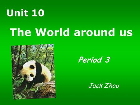 Jack Zhou The World around us Unit 10 Period 3 an original play original ideals an original movie the best original music the flat land a flat box a.