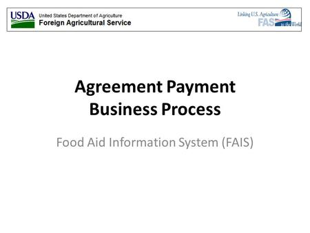 Agreement Payment Business Process Food Aid Information System (FAIS)