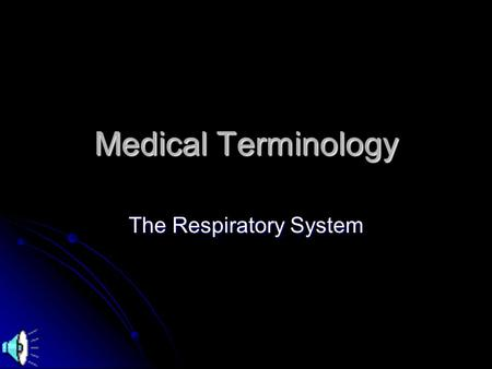 Medical Terminology The Respiratory System Functions of the Respiratory System Bring oxygen rich air to body cells Bring oxygen rich air to body cells.