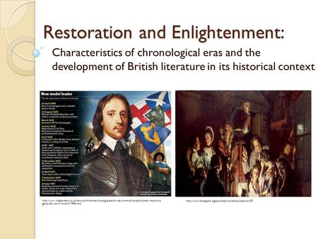 Restoration and Enlightenment: Characteristics of chronological eras and the development of British literature in its historical context