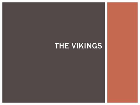 THE VIKINGS.  The Viking Age in Britain began about 1,200 years ago in the 9th Century AD and lasted for just over 200 years.  Bands of fierce raiders.