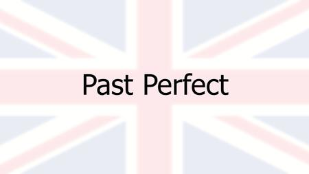 Past Perfect. Past perfect = voltooid verleden tijd You create the past perfect by using had + past participle For example: had gone, had written, had.